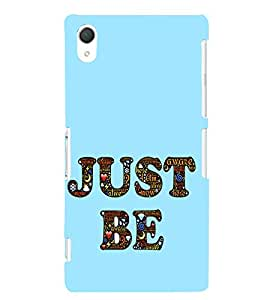 EPICCASE Just Be Mobile Back Case Cover For Sony Xperia Z2 (Designer Case)