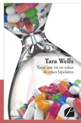 Toute une vie en valses de crises bipolaires par Tara Wells