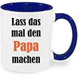 """"""" Lass das mal den Papa machen """" Kaffeetasse mit Motiv, bedruckte Tasse mit Sprüchen oder Bildern - auch individuelle Gestaltung nach Kundenwunsch"""