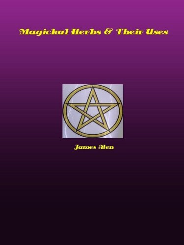 Magickal Herbs and Their Uses (English Edition)