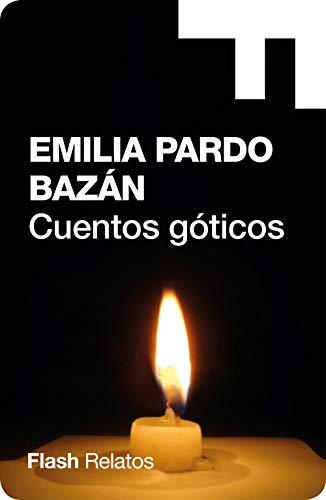 Cuentos góticos (Flash Relatos) por Emilia Pardo Bazán