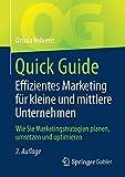 Quick Guide Effizientes Marketing für kleine und mittlere Unternehmen: Wie Sie Marketingstrategien planen, umsetzen und optimieren
