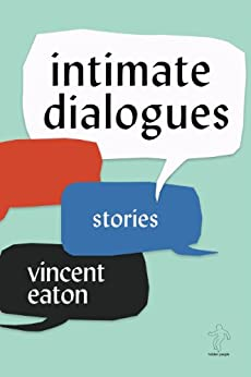 Intimate Dialogues (English Edition) par [Eaton, Vincent]