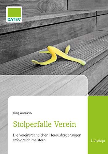 Stolperfalle Verein, 3. Auflage: Die vereinsrechtlichen Herausforderungen erfolgreich meistern
