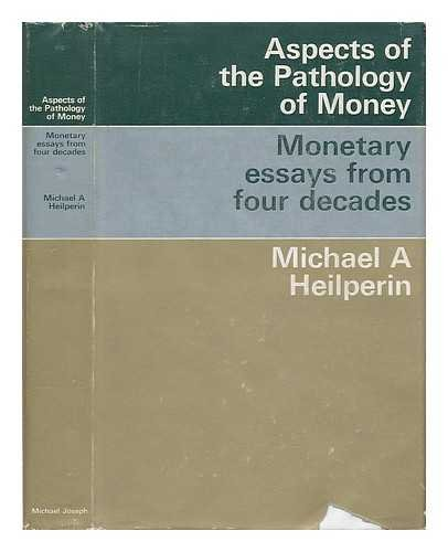 Aspects of the pathology of money: monetary essays...
