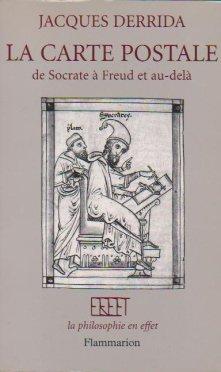 Jacques Derrida. La carte postale de Socrate à Freud et