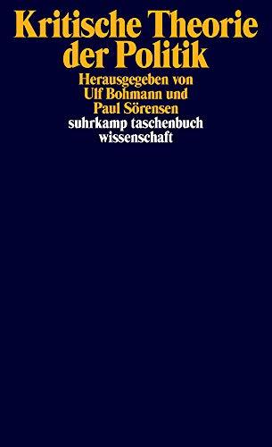 Kritische Theorie der Politik (suhrkamp taschenbuch wissenschaft)