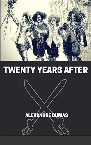 TWENTY YEARS AFTER (English Edition) eBook: Alexandre Dumas ...