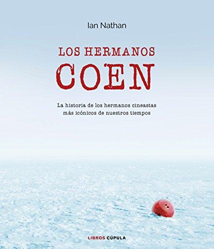 Los hermanos Coen: La historia de los hermanos cineastas más icónicos de nuestros tiempos (Música y cine) por Ian Nathan