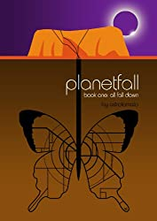 All Fall Down (Planetfall Book 1)