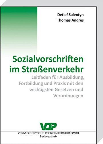 Sozialvorschriften im Straßenverkehr: Leitfaden für Ausbildung, Fortbildung und Praxis mit den wichtigsten Gesetzen und Verordnungen (VDP-Fachbuch)
