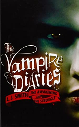 The Vampire Diaries: The Awakening and the Struggle by L. J. Smith (2007-10-02)