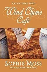 Wind Chime Cafe (A Wind Chime Novel) by Sophie Moss (2014-02-04)