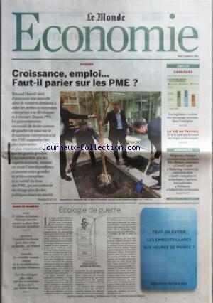 MONDE ECONOMIE (LE) [No 19169] du 12/09/2006 - DOSSIER - CROISSANCE, EMPLOI... FAUT-IL PARIER SUR LES PME ? EMPLOI - CARRIERES LA VIE AU TRAVAIL DANS CE NUMERO ECOLOGIE DE GUERRE. par Collectif