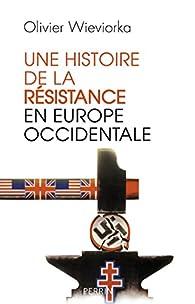 Une histoire de la résistance en Europe occidentale par Olivier Wieviorka
