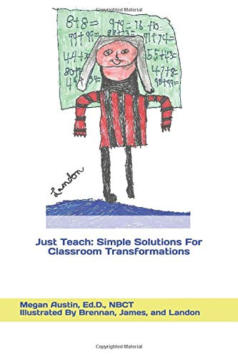 Just Teach: Simple Solutions For Classroom Transformations - Transformation Solution