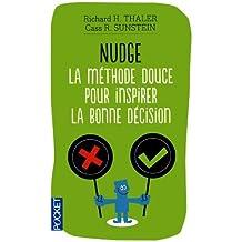 Nudge - La m?thode douce pour inspirer la bonne d?cision by Richard H. Thaler (August 13,2012)