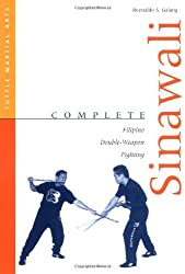 Complete Sinawali: Filipino Double-Weapon Fighting (Complete Martial Arts) by Reynaldo S. Galang (2000-07-15)