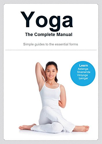 Yoga The Complete Manual: Simple guides to the essential forms (English Edition)