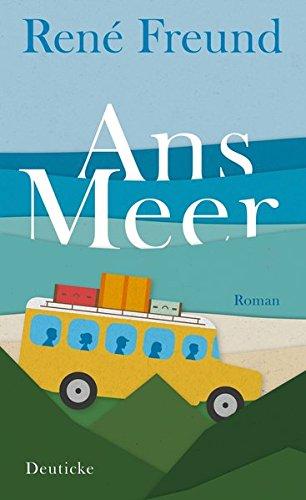 Ans Meer: Roman