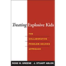 Treating Explosive Kids: The Collaborative Problem-Solving Approach (English Edition)