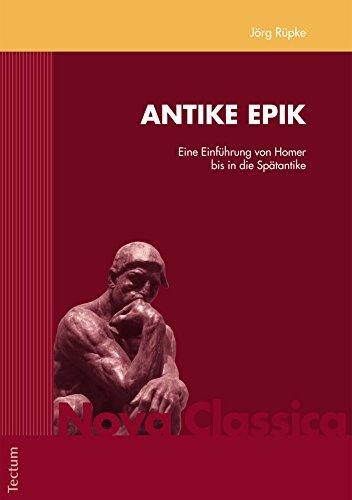 Antike Epik: Eine Einführung von Homer bis in die Spätantike (Nova Classica 1)
