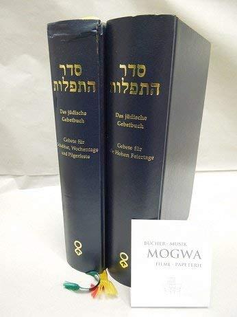 Seder hat-tefillôt. Das jüdische Gebetbuch. Bd. 1., Gebete für Schabbat, Wochentage und Pilgerfeste. Bd. 2., Gebete für die hohen Feiertage