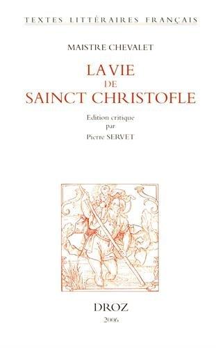 La vie de saint Christofle par  Maistre Chevalet
