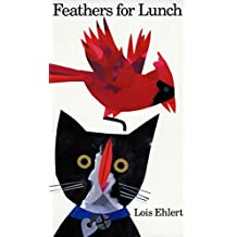 Feathers for Lunch by Lois Ehlert (1996-03-29)