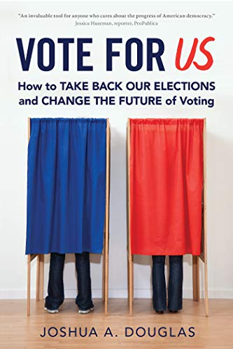 Vote for US: How to Take Back Our Elections and Change the Future of Voting (English Edition)