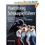 Harenberg Schauspielführer. Die ganze Welt des Theaters: 298 Autoren mit mehr als 780 Werken
