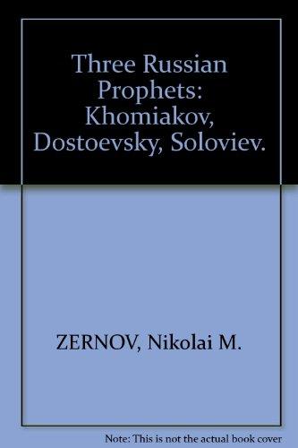Three Russian Prophets: Khomiakov, Dostoevsky, Soloviev.