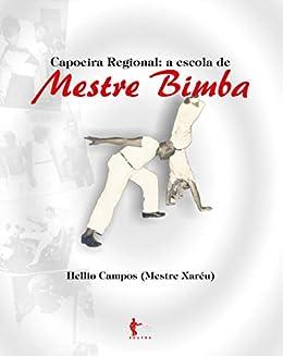 Capoeira Regional: a escola de Mestre Bimba Descargar ebooks PDF