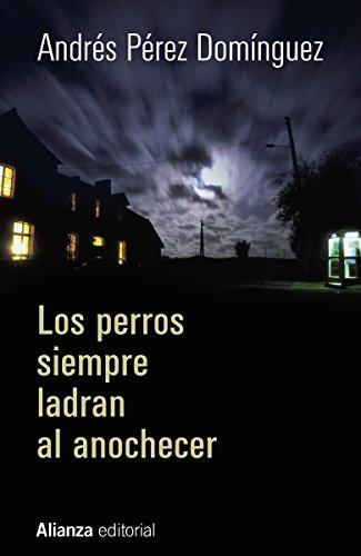 Los perros siempre ladran al anochecer (13/20) por Andrés Pérez Domínguez