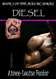 Diesel (Aces MC Series Book 1) (English Edition)
