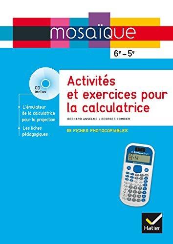 Mosaïque Fiches d'activités photocopiables pour la calculatrice Texas Instrument collège + CDROM by Bernard Anselmo (2014-06-24) par Bernard Anselmo;Georges Combier