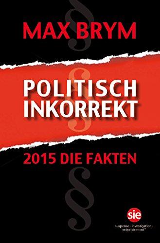 Politisch Inkorrekt: 2015 Die Fakten