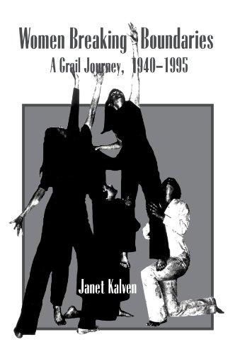 Women Breaking Boundaries: A Grail Journey, 1940-1995