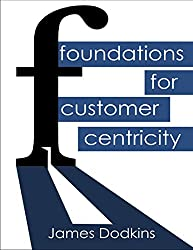 Foundations for Customer Centricity