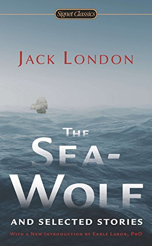 The Sea-Wolf and Selected Stories (Signet Classics)