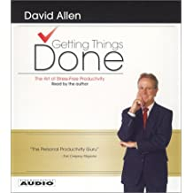 By David Allen - Getting Things Done: The Art of Stress-Free Productivity (Abridged)
