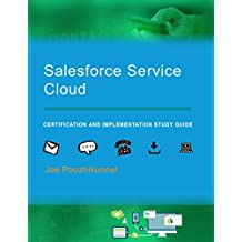 Salesforce Service Cloud: Certification and Implementation Study Guide (English Edition)