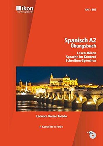 Spanisch A2 Übungsbuch Lesen-Hören, Sprache im Kontext, Schreiben-Sprechen, inkl. MP3-CD komplett in Farbe (ikon Spanisch) (Sprechen Spanisch Cd)