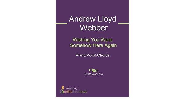 Wishing You Were Somehow Here Again Ebook Andrew Lloyd Webber