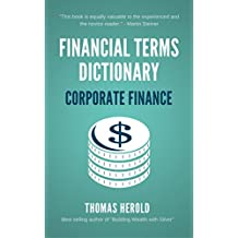 Financial Terms Dictionary - Corporate Finance Explained (English Edition)