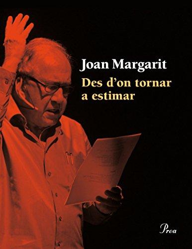 Des d'on tornar a estimar (Catalan Edition) por Joan Margarit Consarnau