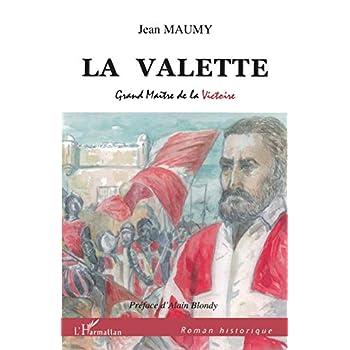 La Valette: Grand Maître de la Victoire