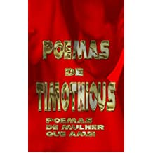 Poemas de Timothious: Poemas de mulher que amei (Portuguese Edition)