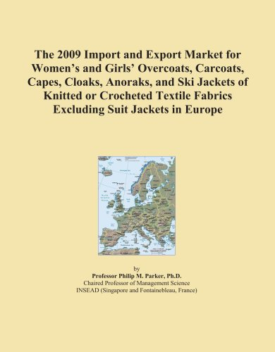 The 2009 Import and Export Market for Women's and Girls' Overcoats, Carcoats, Capes, Cloaks, Anoraks, and Ski Jackets of Knitted or Crocheted Textile Fabrics Excluding Suit Jackets in Europe