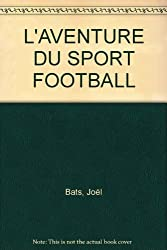 L'AVENTURE DU SPORT FOOTBALL